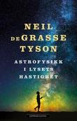 """""""Astrofysikk i lysets hastighet"""" av Neil deGrasse Tyson"""