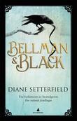 """""""Bellman & Black"""" av Diane Setterfield"""