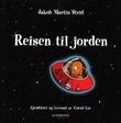 """""""Reisen til jorden"""" av Jakob Martin Strid"""