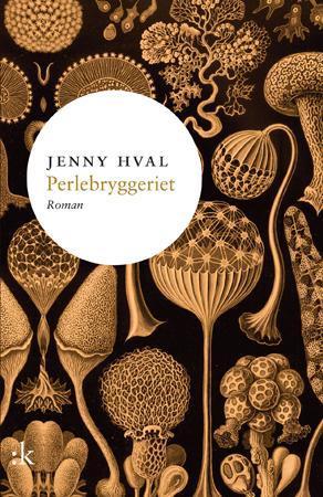 """""""Perlebryggeriet - roman"""" av Jenny Hval"""