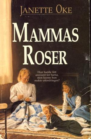 """""""Mammas roser"""" av Janette Oke"""