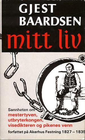 """""""Mitt liv forfattet av meg selv på Akershus Festning 1827-1835"""" av Gjest Baardsen"""