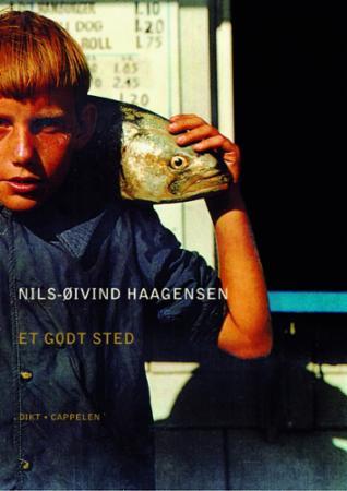 """""""Et godt sted - dikt"""" av Nils-Øivind Haagensen"""