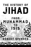 """The History of Jihad - From Muhammad to ISIS"" av Robert Spencer"