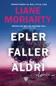 """""""Epler faller aldri"""" av Liane Moriarty"""
