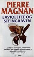 """""""Laviolette og steingraven"""" av Pierre Magnan"""