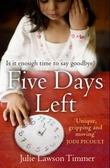 """""""Five days left"""" av Julie Lawson Timmer"""