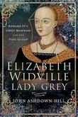"""Elizabeth Widville, Lady Grey - Edward IV's Chief Mistress and the 'pink Queen'"" av John Ashdown-Hill"