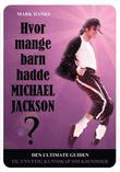 """""""Hvor mange barn hadde Michael Jackson? - den ultimate guiden til unyttig kunnskap om kjendiser"""" av Mark Hanks"""