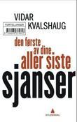 """""""Den første av dine aller siste sjanser - fortellinger"""" av Vidar Kvalshaug"""
