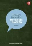"""""""Retorikk i skolen"""" av Jonas Bakken"""