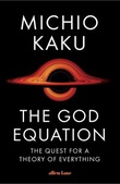 """""""The god equation the quest for a theory of everything"""" av Michio Kaku"""