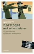 """""""Korstoget mot velferdsstaten - på innsiden av nyliberale tenketanker"""" av Ivar Hippe"""
