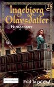 """""""Gjengangere"""" av Frid Ingulstad"""