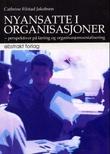 """""""Nyansatte i organisasjoner - perspektiver på læring og organisasjonssosialisering"""" av Cathrine Filstad Jakobsen"""