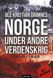 """""""Norge under andre verdenskrig - 1939-1945"""" av Ole Kristian Grimnes"""