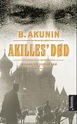 """""""Akilles' død - roman"""" av B. Akunin"""