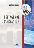 """""""Deltagende observasjon"""" av Katrine Fangen"""