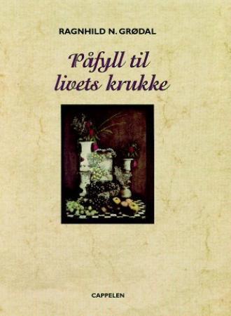 """""""Påfyll til livets krukke"""" av Ragnhild N. Grødal"""