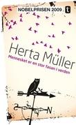 """""""Mennesket er en stor fasan i verden"""" av Herta Müller"""