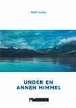 """""""Under en annen himmel - erindringer fra en 80-åring"""" av Rolf Anda"""
