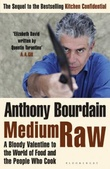 """Medium raw a bloody Valentine to the world of food and the people who cook"" av Anthony Bourdain"