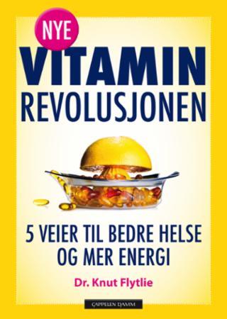 """""""Nye vitaminrevolusjonen"""" av Knut T. Flytlie"""