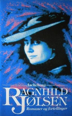 """""""Romaner og fortellinger"""" av Ragnhild Jølsen"""
