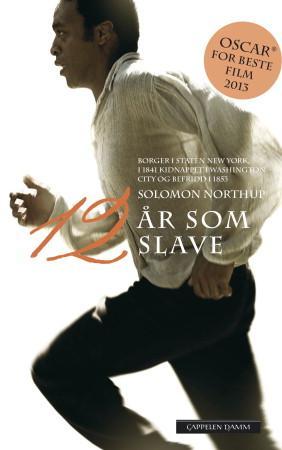"""""""Tolv år som slave - borger i staten New York, i 1841 kidnappet i Washington city og befridd i 1853"""" av Solomon Northup"""