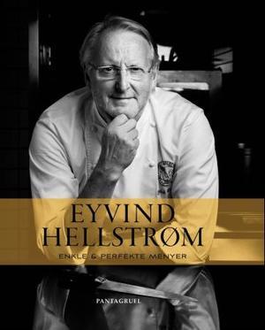 """""""Enkle & perfekte menyer"""" av Eyvind Hellstrøm"""