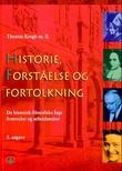 """""""Historie, forståelse og fortolkning - de historisk-filosfiske fags fremvekst og arbeidsmåter"""" av Thomas Krogh"""