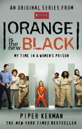 """Orange is the new black - my time in a woman's prison"" av Piper Kerman"