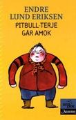 """""""Pitbull-Terje går amok"""" av Endre Lund Eriksen"""