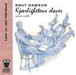 """""""Kjærlighetens slaver og andre noveller"""" av Knut Hamsun"""
