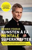 """""""Kunsten å få mentale superkrefter - bli smartere, lykkeligere og finn meningen med livet uten å måtte anstrenge deg (nesten)"""" av Henrik Fexeus"""