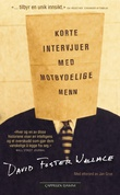 """""""Korte intervjuer med motbydelige menn"""" av David Foster Wallace"""