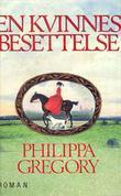 """""""En kvinnes besettelse"""" av Philippa Gregory"""
