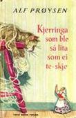 """""""Kjerringa som ble så lita som ei teskje"""" av Alf Prøysen"""