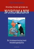 """""""Hvordan forstå og bruke en nordmann - en bruksanvisning med feilsøkingsskjema"""" av Odd Børretzen"""