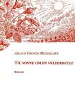 """""""Til minne om en velferdstat - essays"""" av Aslaug Groven Michaelsen"""