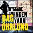 """""""Tryggare kan ingen vara"""" av Dag Öhrlund"""