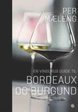 """""""En vingurus guide til Bordeaux og Burgund"""" av Per Mæleng"""