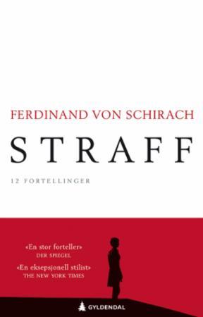 """""""Straff - 12 fortellinger"""" av Ferdinand von Schirach"""