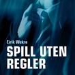 """""""Spill uten regler"""" av Eirik Wekre"""