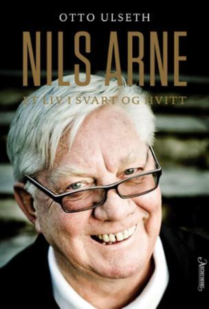 """""""Nils Arne - et liv i svart og hvitt"""" av Otto Ulseth"""