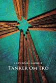 """""""Tanker om tro"""" av Lars Roar Langslet"""