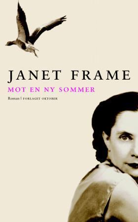 """""""Mot en ny sommer"""" av Janet Frame"""