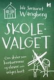 """""""Skolevalget - om skoler som konkurrerer og elever som velges bort"""" av Ida Søraunet Wangberg"""