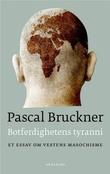 """""""Botferdighetens tyranni et essay om vestens masochisme"""" av Pascal Bruckner"""