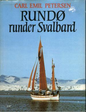 """""""Rundø runder Svalbard"""" av Carl Emil Petersen"""